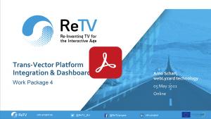 ReTV Work Package 4 Slides - Platform Integration